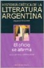 Historia Critica De La Literatura Argentina T 9 Oficio Se Af