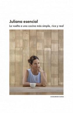 Papel JULIANA ESENCIAL LA VUELTA A UNA COCINA MAS SIMPLE RICA Y REAL (COLECCION OBRAS DIVERSAS)