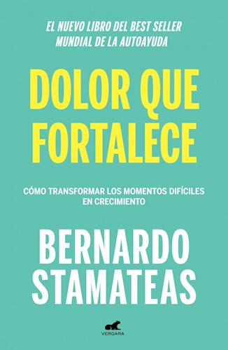 Papel DOLOR QUE FORTALECE COMO TRANSFORMAR LOS MOMENTOS DIFICILES EN CRECIMIENTO (COL. LIBROS PRACTICOS)