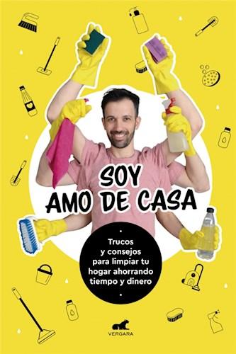 Papel SOY AMO DE CASA TRUCOS Y CONSEJOS PARA LIMPIAR TU HOGAR AHORRANDO TIEMPO Y DINERO