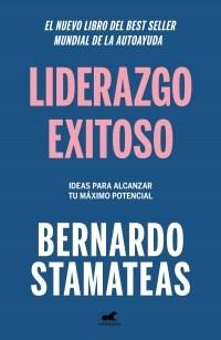 Papel LIDERAZGO EXITOSO IDEAS PARA ALCANZAR TU MAXIMO POTENCIAL (COLECCION LIBROS PRACTICOS)