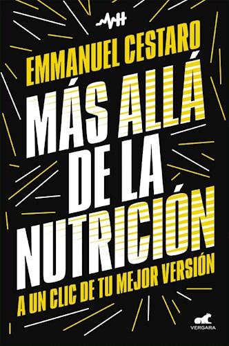 Papel MAS ALLA DE LA NUTRICION A UN CLIC DE TU MEJOR VERSION (COLECCION LIBROS PRACTICOS)