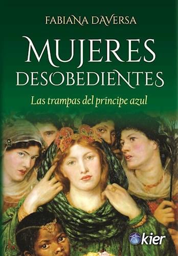 Mujeres Desobedientes  Trampas Del Principe Azul  Las