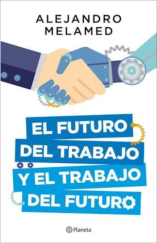 Futuro Del Trabajo Y El Trabajo Del Futuro  El