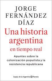 Papel UNA HISTORIA ARGENTINA EN TIEMPO REAL (COLECCION ESPEJO DE LA ARGENTINA)