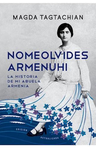 Papel NOMEOLVIDES ARMENUHI LA HISTORIA DE MI ABUELA ARMENIA (COLECCION OBRAS DIVERSAS)