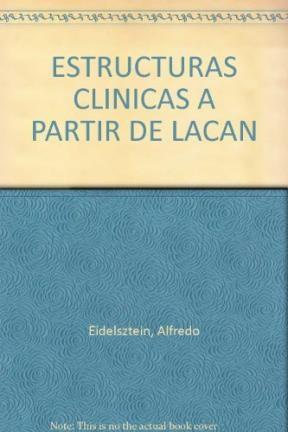 Estructuras Clinicas A Partir De Lacan Las Ii