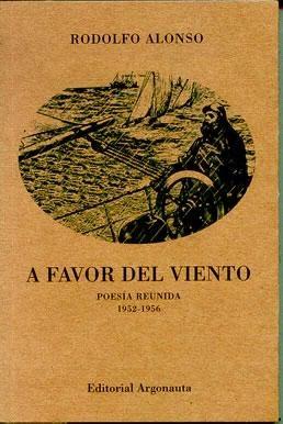 A Favor Del Viento  Poesia Reunida 1952-1956