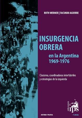 Insurgencia Obrera En La Argentina 1969 - 1976