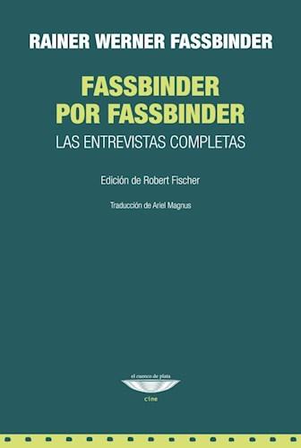 Papel FASSBINDER POR FASSBINDER LAS ENTREVISTAS COMPLETAS (COLECCION CINE) [EDICION DE ROBERT FISCHER]