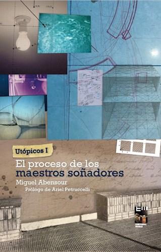 Utopicos I  El Proceso De Los Maestros So Adores