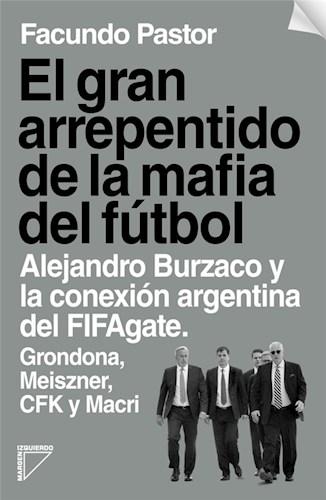 Gran Arrepentido De La Mafia Del Futbol  El