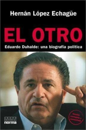 Papel OTRO EDUARDO DUHALDE UNA BIOGRAFIA POLITICA
