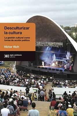 Desculturalizar La Cultura