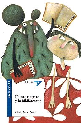 Papel MONSTRUO Y LA BIBLIOTECARIA (COLECCION ALA DELTA AZUL 23) (+8 AÑOS)