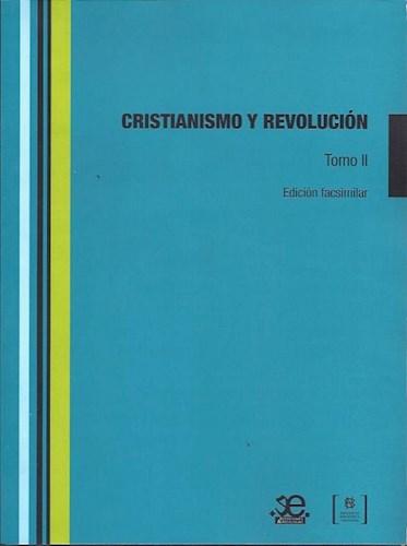 Cristianismo Y Revolucion (Tomo I Y Ii)