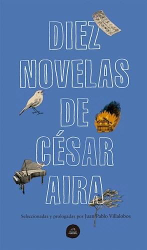 Diez Novelas De Cesar Aira
