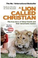 Papel A LION CALLED CHRISTIAN THE TRUE STORY OF THREE FRIENDS  AND THEIR REMARKABLE REUNION