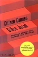 Papel CITIZEN CANNES THE MAN BEHIND THE CANNES FILM FESTIVAL [EN INGLES] (CARTONE)