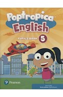Papel POPTROPICA ENGLISH 5 PUPIL'S BOOK PEARSON (WITH ONLINE ACCESS CODE) (BRITISH ENGLISH)(NOVEDAD 2018)