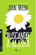 Papel BUSCANDO A ALASKA (SERIE NOVELA) (RUSTICA)