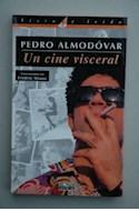 Papel PEDRO ALMODOVAR UN CINE VISCERAL [CONVERSACIONES CON FEDERIC STRAUSS] (VISTO Y LEIDO)
