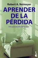 Papel APRENDER DE LA PERDIDA UNA GUIA PARA AFRONTAR EL DUELO (BOOKET DIVULGACION)