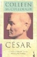 Papel CESAR EL AUGE Y LA CAIDA DEL MILITAR MAS BRILLANTE DE ROMA (NOVELA HISTORICA)(RUSTICA)