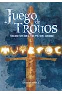 Papel JUEGO DE TRONOS SECRETOS DEL TRONO DE HIERRO [3/EDICION]