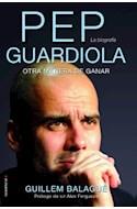 Papel PEP GUARDIOLA OTRA MANERA DE GANAR (LA BIOGRAFIA)