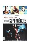 Papel PELICULAS CLAVE DEL CINE DE SUPERHEROES (COLECCION CINE  )