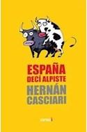 Papel ESPAÑA DECI ALPISTE FUIMOS MENTIMOS VENCIMOS (COLECCION CASCIARI 4)