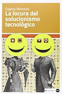 Papel LOCURA DEL SOLUCIONISMO TECNOLOGICO