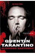 Papel QUENTIN TARANTINO GLORIOSO BASTARDO [EDICION AMPLIADA]