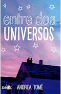 Papel ENTRE DOS UNIVERSOS (COLECCION NEO)