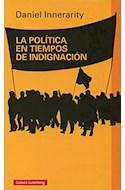 Papel POLITICA EN TIEMPOS DE INDIGNACION (CARTONE)