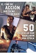 Papel CINE DE ACCION QUE YA NO SE HACE 50 PELICULAS QUE MARCARON UNA EPOCA