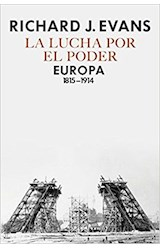 Papel LUCHA POR EL PODER EUROPA 1815-1914 (COLECCION SERIE MAYOR) (CARTONE)