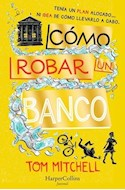 Papel COMO ROBAR UN BANCO (COLECCION JUVENIL)