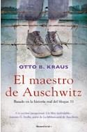 Papel MAESTRO DE AUSCHWITZ BASADO EN LA HISTORIA REAL DEL BLOQUE 31 (COLECCION NOVELA)