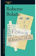 Papel POESIA REUNIDA (COLECCION NARRATIVA HISPANICA) (BIBLIOTECA ROBERTO BOLAÑO)