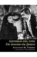 Papel HISTORIAS DEL CINE UN INVENTO SIN FUTURO (LIBROS SINGULARES LS)