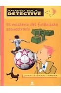 Papel MISTERIO DEL FUTBOLISTA SECUESTRADO (COLECCION AMADEO B  OLA DETECTIVE)