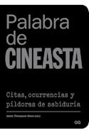 Papel PALABRA DE CINEASTA CITAS OCURRENCIAS Y PILDORAS DE SABIDURIA (CARTONE)