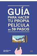 Papel GUIA PARA HACER TU PROPIA PELICULA EN 39 PASOS (CARTONE)