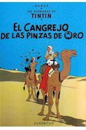 Papel CANGREJO DE LAS PINZAS DE ORO (AVENTURAS DE TINTIN 9) (CARTONE)