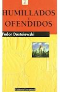 Papel HUMILLADOS Y OFENDIDOS (COLECCION Z NOVELA) (BOLSILLO) (RUSTICA)