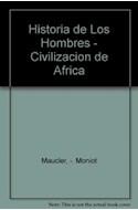 Papel CIVILIZACIONES DE AFRICA (HISTORIA DE LOS HOMBRES)