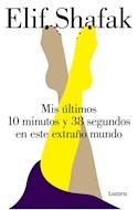 Papel MIS ULTIMOS 10 MINUTOS Y 38 SEGUNDOS EN ESTE EXTRAÑO MUNDO (COLECCION NARRATIVA)