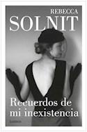 Papel RECUERDOS DE MI INEXISTENCIA (COLECCION LITERATURA)